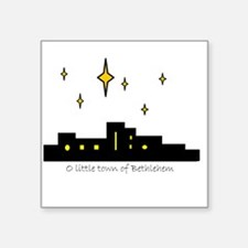 "O little town of Bethlehem Square Sticker 3"" x 3"""