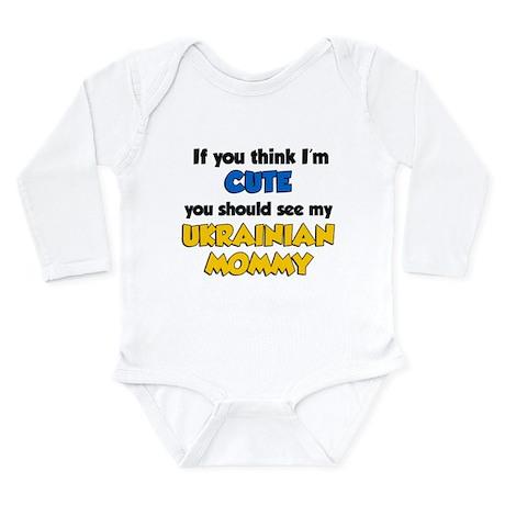 Think Im Cute Ukrainian Mommy Long Sleeve Infant B