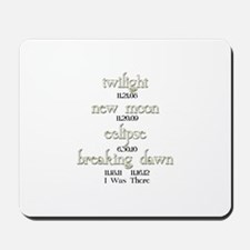 All Twilight Dates I Was There Mousepad
