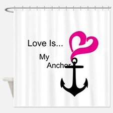 Love Is My Anchor Shower Curtain