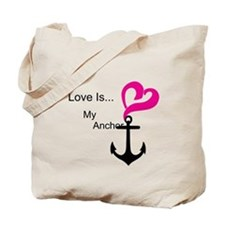 Love Is My Anchor Tote Bag