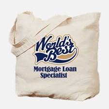 Mortgage Loan Specialist (Worlds Best) Tote Bag