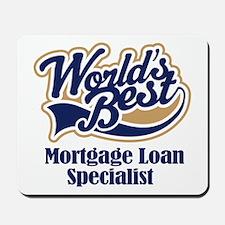 Mortgage Loan Specialist (Worlds Best) Mousepad