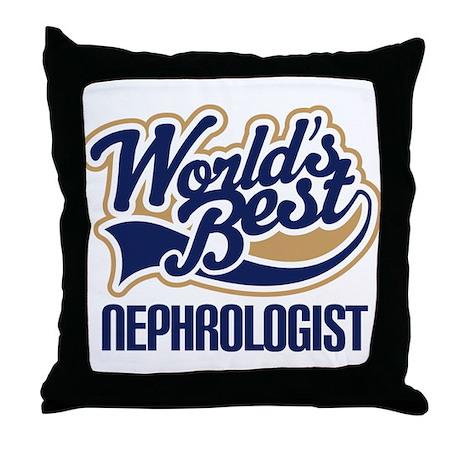 Nephrologist (Worlds Best) Throw Pillow