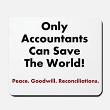 Accountants Save The World Famous Quote Mousepad