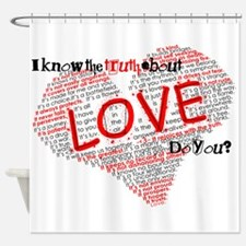 The Truth about Love Shower Curtain