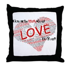 The Truth about Love Throw Pillow