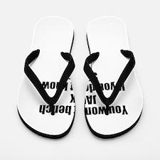 You wont bench or squat Flip Flops