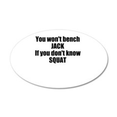 You wont bench or squat Wall Decal