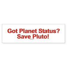 Got Planet Satus? Save Pluto! Bumper Bumper Sticker