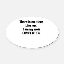 My own competition Oval Car Magnet