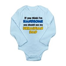 Think Handsome Ukrainian Dad Long Sleeve Infant Bo