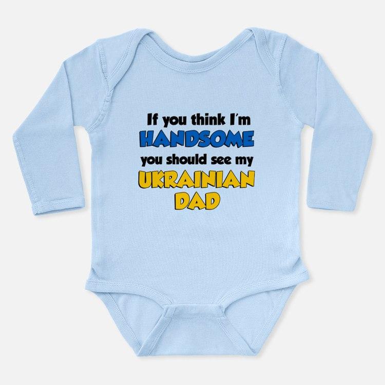 Think Handsome Ukrainian Dad Long Sleeve Infant Bo