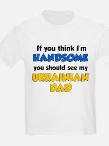 Think Handsome Ukrainian Dad T-Shirt