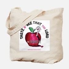 Taste and See that the LORD is Good! Tote Bag