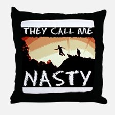 They Call me Nasty Throw Pillow