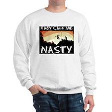 They Call me Nasty Sweatshirt