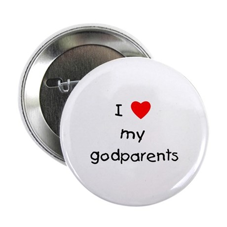 """I love my godparents 2.25"""" Button"""