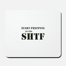 Start Prepping B4 the SHTF Mousepad