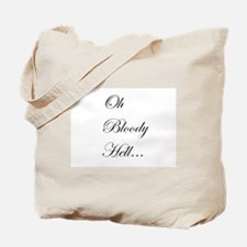 Oh Bloody Hell... Tote Bag