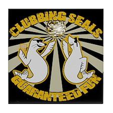 Clubbing Seals Guaranteed Fun Design Tile Coaster