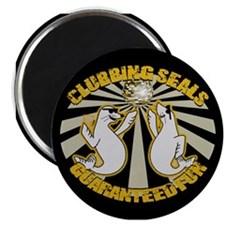 Clubbing Seals Guaranteed Fun Design Magnet