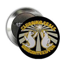 """Clubbing Seals Guaranteed Fun Design 2.25"""" Button"""