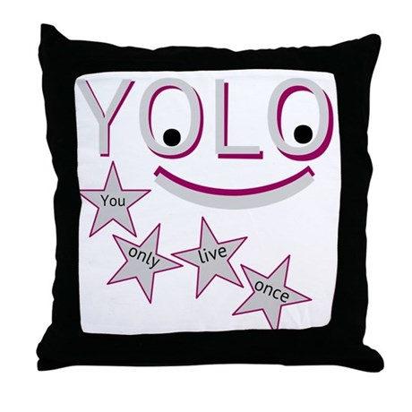 Happy Yolo Throw Pillow
