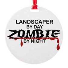 Landscaper by Day Zombie by Night Ornament