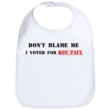 Don't Blame Me, I Voted For Ron Paul Bib