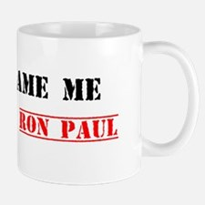 Don't Blame Me, I Voted For Ron Paul Mug