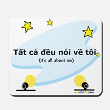 It's All About Me (Vietnamese) Mousepad