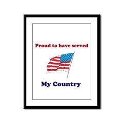 Proud to have served my Country Framed Panel Print