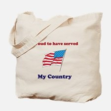 Proud to have served my Country Tote Bag