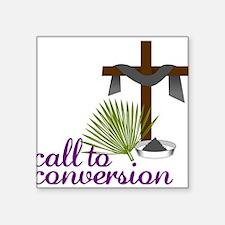 """Call To Conversion Square Sticker 3"""" x 3"""""""