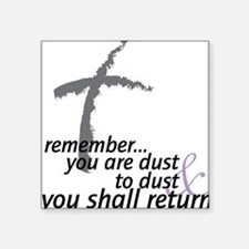 """Dust To Dust Square Sticker 3"""" x 3"""""""