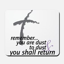 Dust To Dust Mousepad