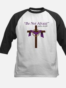 Be Not Afraid Tee