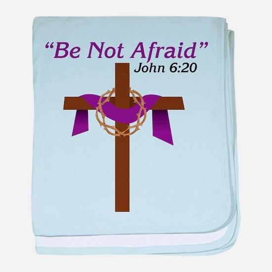 Be Not Afraid baby blanket