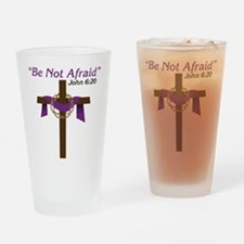Be Not Afraid Drinking Glass