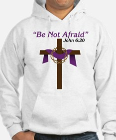 Be Not Afraid Hoodie