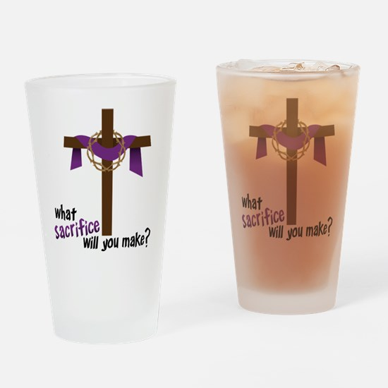 What Sacrifice will you make? Drinking Glass