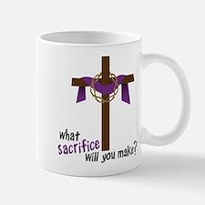 What Sacrifice will you make? Mug
