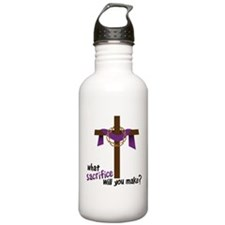 What Sacrifice will you make? Water Bottle