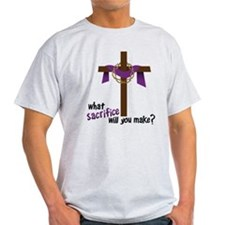 What Sacrifice will you make? T-Shirt