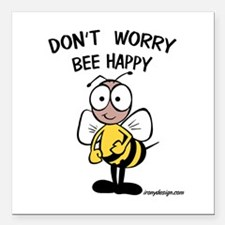 """Don't Worry Bee Square Car Magnet 3"""" x 3"""""""