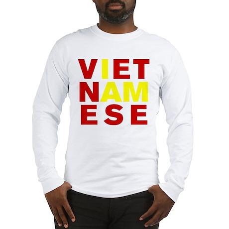 I AM VIETNAMESE Long Sleeve T-Shirt