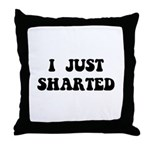 Just Sharted Throw Pillow