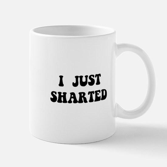Just Sharted Mug