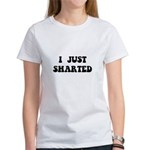 Just Sharted Women's T-Shirt